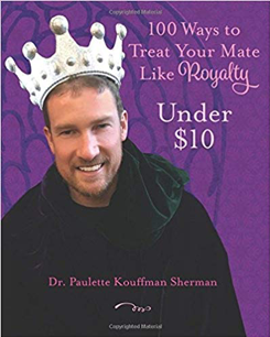 100 Ways to Treat Your Mate Like Royalty- Under $10