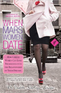When Mars Women Date: How Career Women Can Love Themselves In to the Relationship of Their Dreams